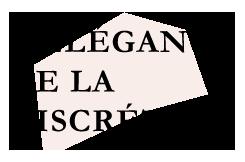 L'ÉLÉGANCE DE LA DISCRÉTION